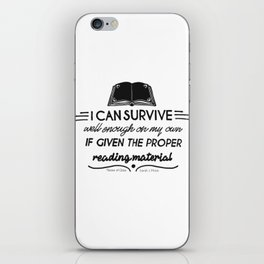 I can survive well enough on my own iPhone Skin