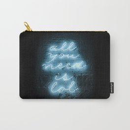 All you need is LOL Funny Neon Lights Urban City Carry-All Pouch