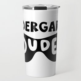 Kindergarten dude Travel Mug