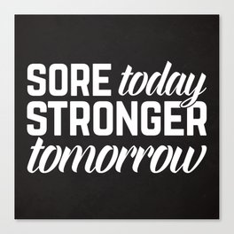 Stronger Tomorrow Gym Quote Canvas Print