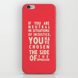 If you are neutral in front of injustice, hero Desmond Tutu on justice, awareness, civil rights, iPhone Skin