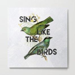 Sing Metal Print