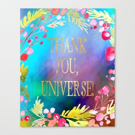 Thank You, Universe! Canvas Print