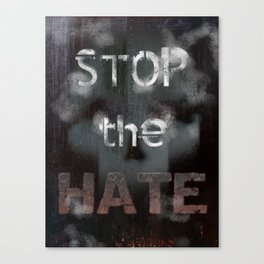 Stop the Hate Canvas Print