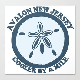 Avalon - Cooler by a mile. Canvas Print