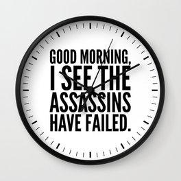 Good morning, I see the assassins have failed. Wall Clock
