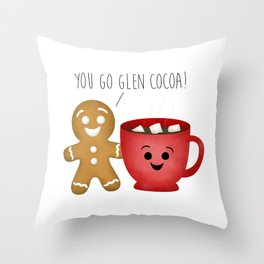 You Go Glen Cocoa! Throw Pillow