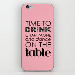 Drink Champagne and Dance iPhone Skin