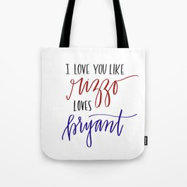 Love You Like Rizzo/Bryant Tote Bag