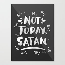 Not Today, Satan – White Ink on Black Canvas Print