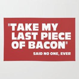 Last Piece Of Bacon Funny Quote Rug