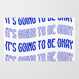 It's Going To Be Okay. Rug