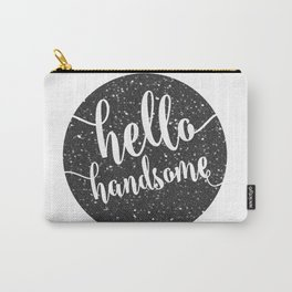 hello handsome Carry-All Pouch