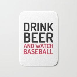 Drink Beer Watch Baseball Sports Quote Bath Mat
