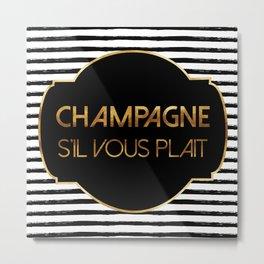 Champagne S'il Vous Plait Metal Print