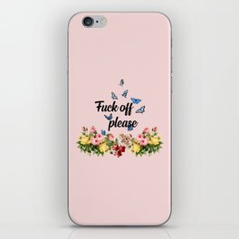 fuck off funny sarcastic sarcasm quote iPhone Skin