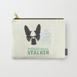 Boston Terrier: Personal Stalker. Carry-All Pouch