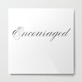 Encouraged Metal Print
