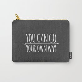 You Can Go Your Own Way Carry-All Pouch