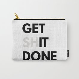Get Sh(it) Done // Get Shit Done Sticker Carry-All Pouch