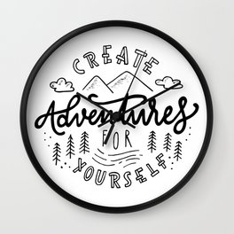 Create Adventures For Yourself Wall Clock