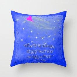 """Refuse To Be Average"" Throw Pillow"
