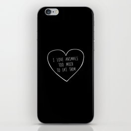 i love animals too much to eat them. iPhone Skin