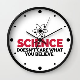 Science Doesn't Care Funny Quote Wall Clock
