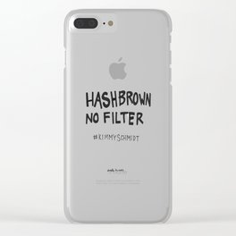Hashbrown No Filter Clear iPhone Case