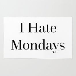I Hate Mondays Funny Quote Rug