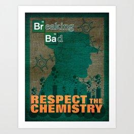 Breaking Bad - Respect the Chemistry Art Print