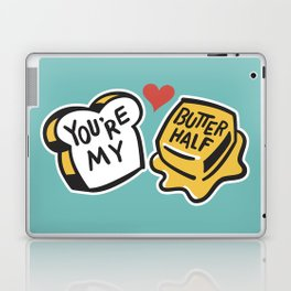 You're My Butter Half Laptop & iPad Skin