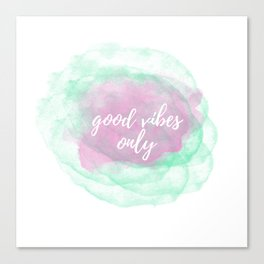 Good Vibes Only Watercolor Canvas Print