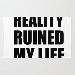 Reality Ruined My Life Rug