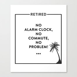 Retirement Funny Retired Design For Retirees Canvas Print