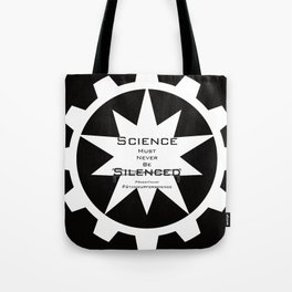 Science must never be silenced Tote Bag
