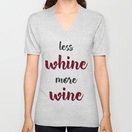 Less whine - more wine! Unisex V-Neck