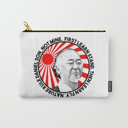 "Mr Miyagi said: ""First learn stand, then learn fly. Nature rule Daniel son, not mine"" Carry-All Pouch"