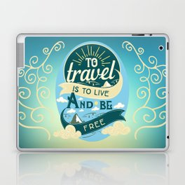 To Travel Is To Live And Be Free Laptop & iPad Skin