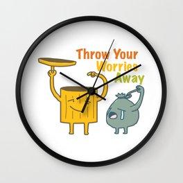 Throw Your Worries Away Wall Clock