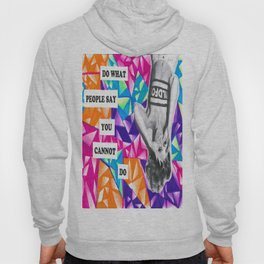 Do What People Say You Cannot Do Hoody