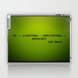 LIFE + SITUATIONS - EXPECTATION = MEDIOCRITY Laptop & iPad Skin