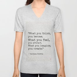"""""""What you think, you become.What you feel, you attract.What you imagine, you create."""" Unisex V-Neck"""