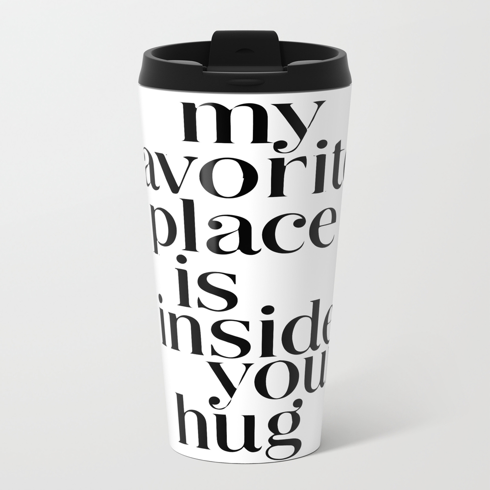 My Favorite Place Is Inside Your Hug Travel Mug TRM8880116