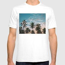 Enjoy the good times T-shirt