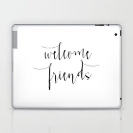 Welcome Friends House Warming Foyer Wall Art Entry, Way Wall Art Home Sweet Home Home Decor Apartmen Laptop & iPad Skin