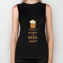 Don't worry beer happy Biker Tank
