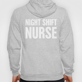 Nurse - Night Shift Design Hoody