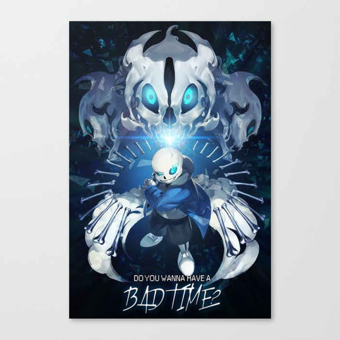 Undertale Sans Poster - Do you wanna have a bad time? Canvas Print by  ceciliart