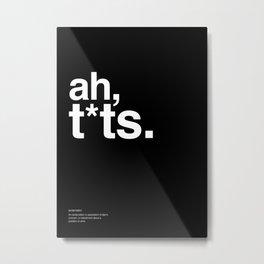 Exclamation: ah, t*ts Metal Print